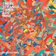 These Strange Times Are Mine EP