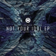 Not Your Idol E.P.