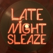 Late Night Sleaze E.P.