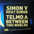 Between Two Worlds / Heat Surge
