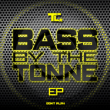 Bass By The Tonne E.P.