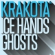 Ice Hands / Ghosts