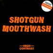 Shotgun Mouthwash (Extended Mix / Jungle Remix)