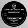 Voyage To The Future / Second Sight