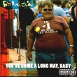 You´ve Come A Long Way, Baby (2xLP)
