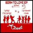 Born To Love E.P.
