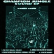 Champion Jungle Sound E.P.