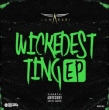 Wickedest Ting E.P.