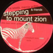 Stepping To Mount Zion (Grubby 60s Bass Remix)