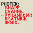 Shape Charge / Pyramid (Mr Beatnick Remix)