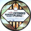 Extended Playaz (Remixes Vol. 1)