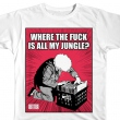 Where The F**k Is All My Jungle (Size XL)